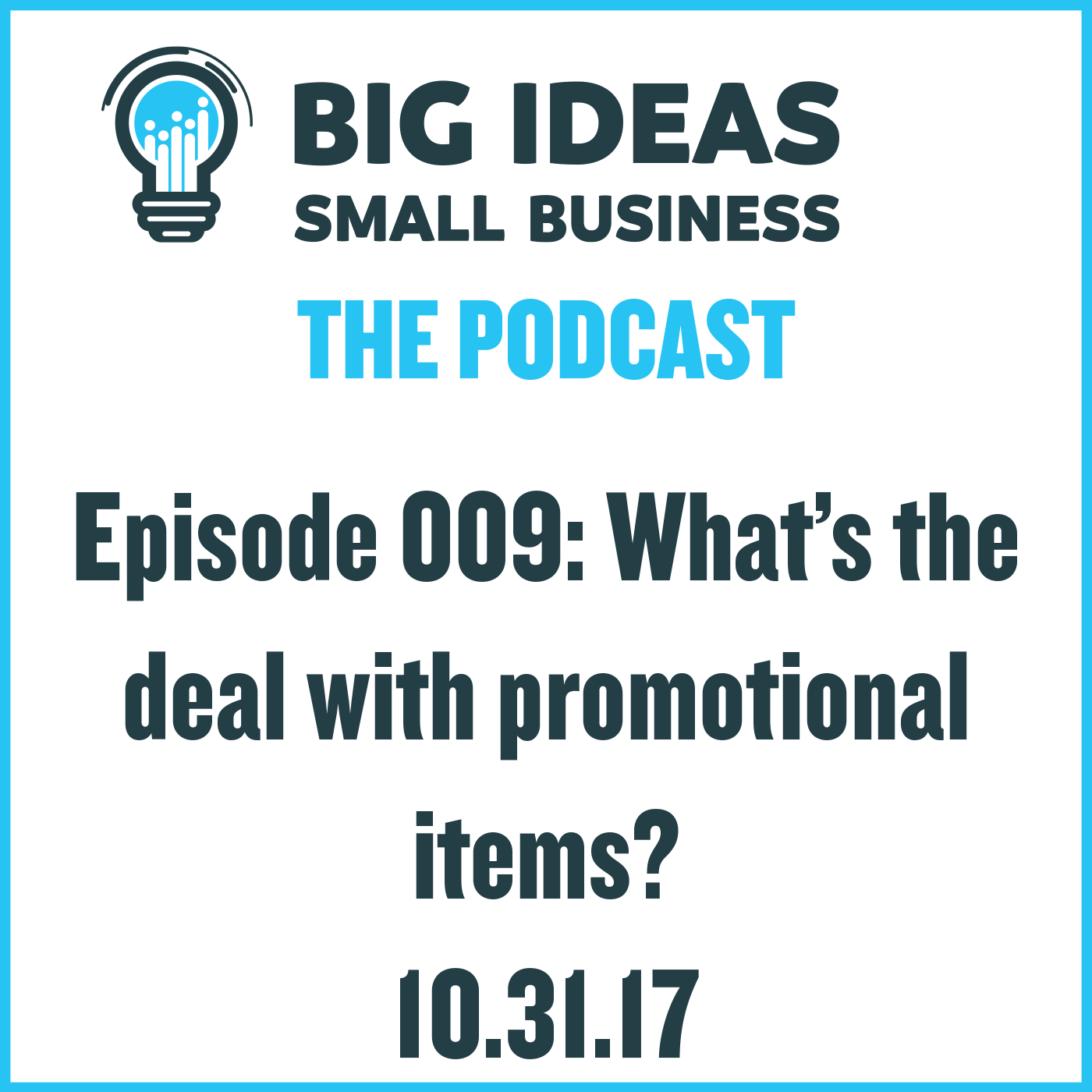 What's the deal with promotional items? – Big Ideas Small Business Podcast