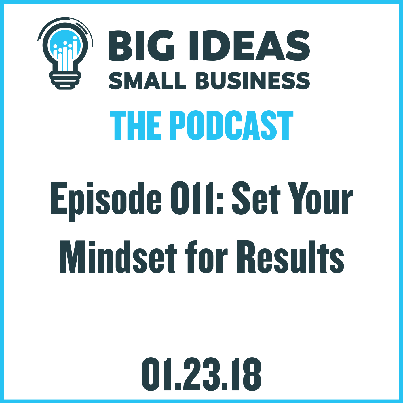 Set Your Mindset for Results – Big Ideas Small Business Podcast