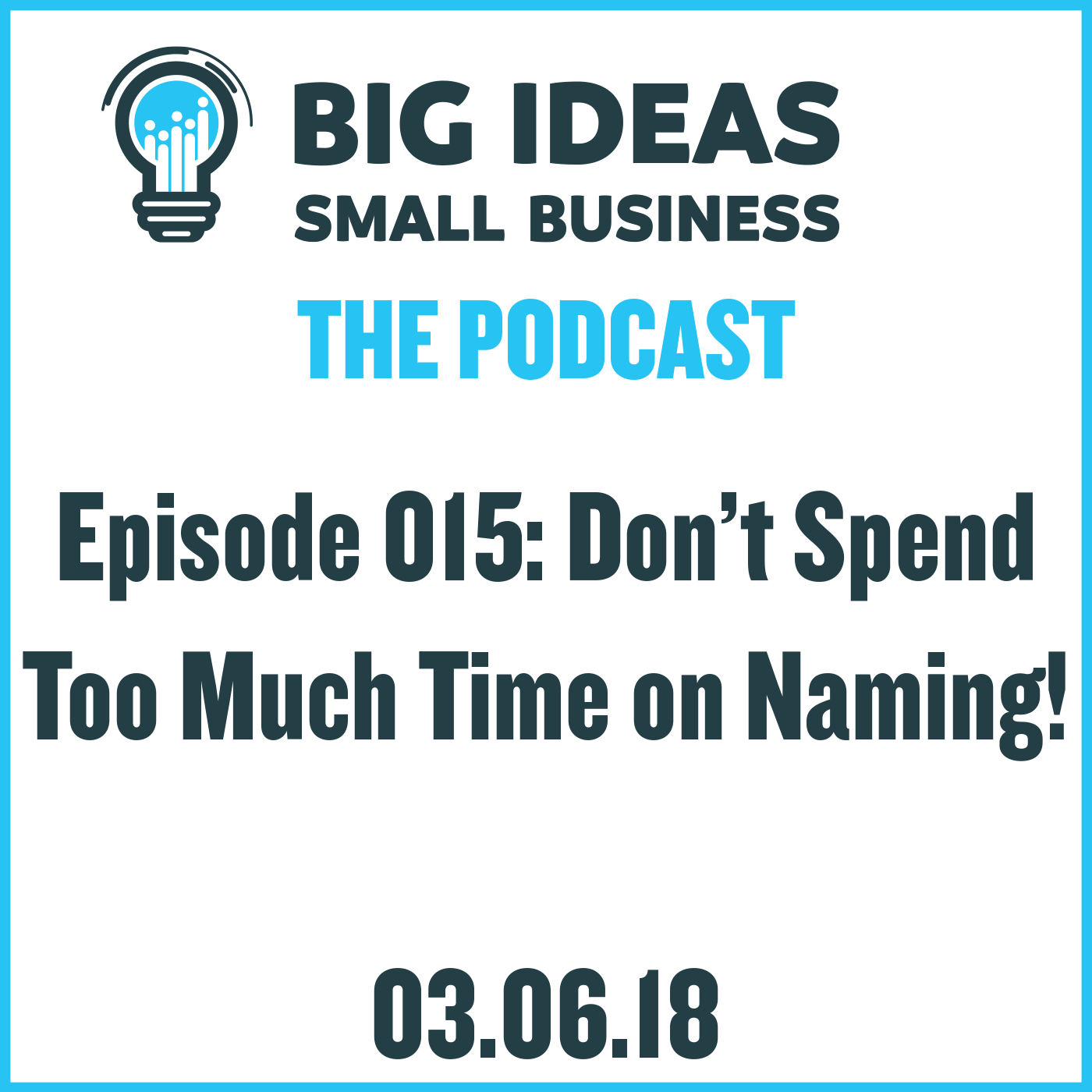 What's in a name? – Big Ideas Small Business Podcast
