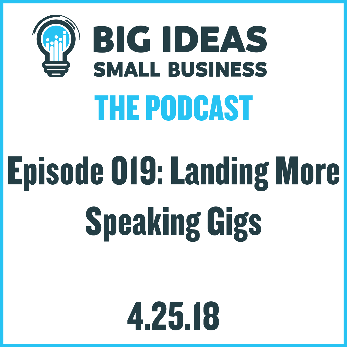 Landing More Speaking Gigs! – Big Ideas Small Business Podcast