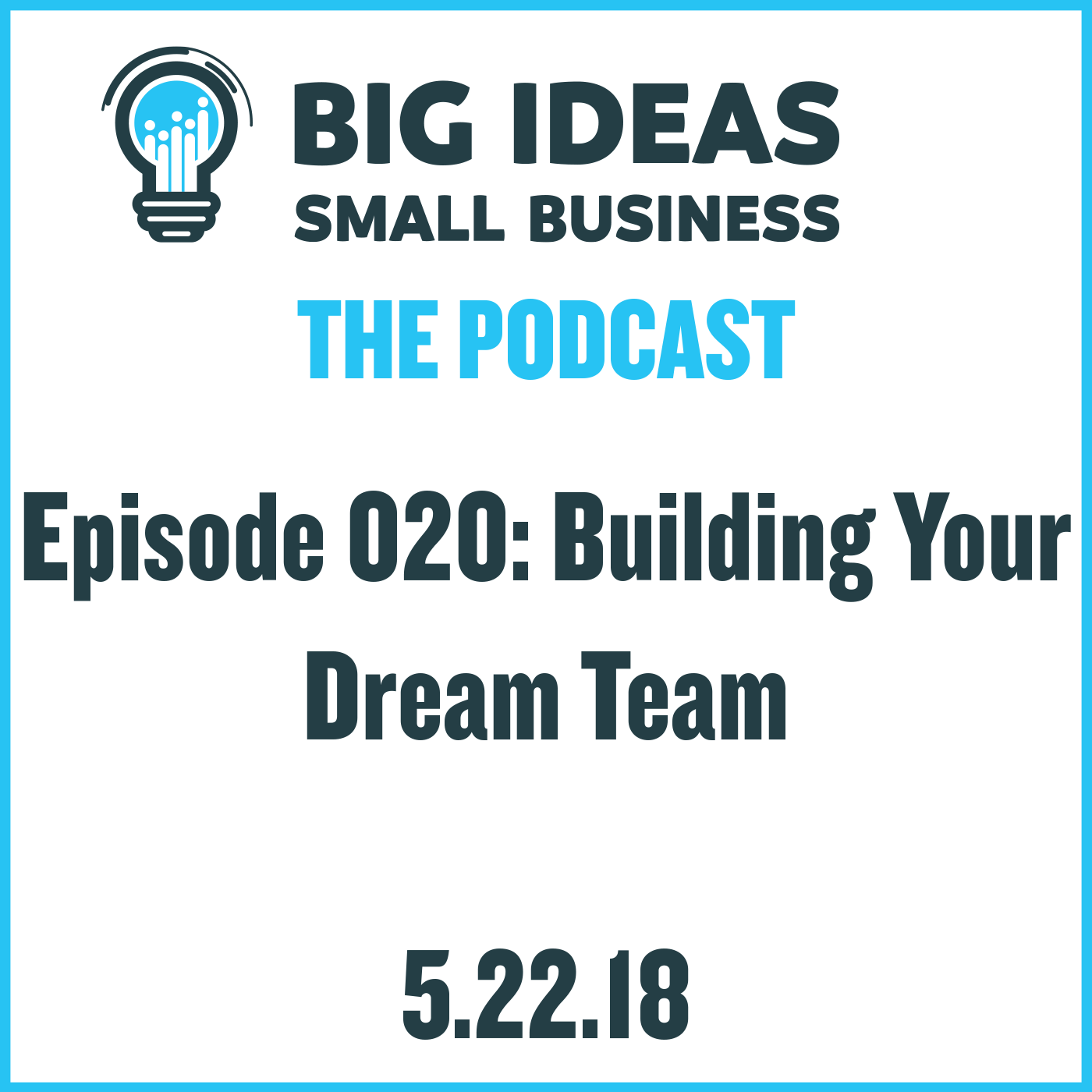 Building Your Dream Team – Big Ideas Small Business Podcast