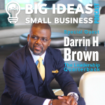 Be a Leadership Quarterback with Darrin H Brown – Big Ideas Small Business Podcast