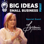 Mindset Strategies with special guest Belanie Dishong – Big Ideas Small Business Podcast